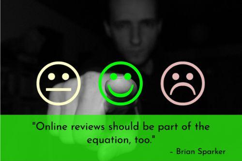 """""""Online reviews should be part of the equation, too. At a time when more and more consumers turn to review websites like Yelp, TripAdvisor, Citysearch, Angie's List, Better Business Bureau, and even Google Search and Maps in order to guide their purchase decisions, businesses must also be able to handle incoming messages and feedback from customers using these sites."""" – Brian Sparker"""