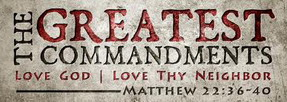 Two greatest commandments given by Jesus in Matthew 22:36-40