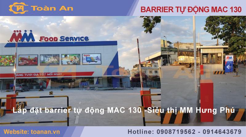Dự án lắp đặt barrier tự động mac 130 cho siêu thị MM Hưng Phú.