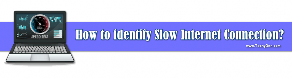 how to identify slow internet connection