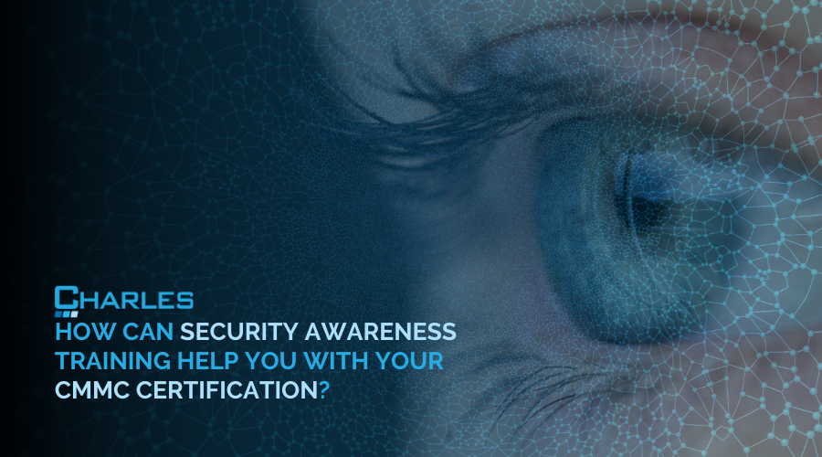 How Can Security Awareness Training Help with Your CMMC Certification?