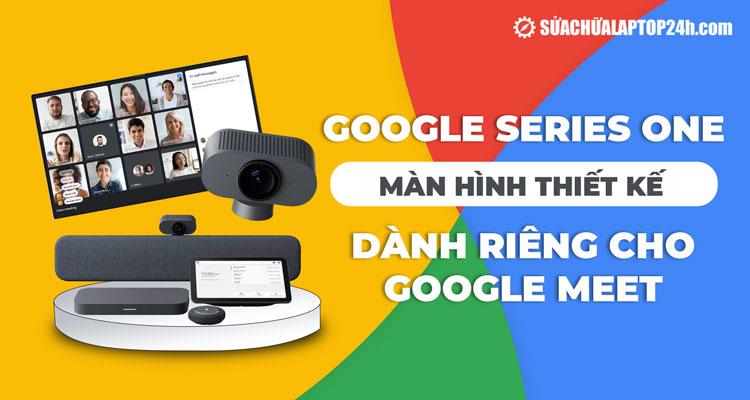 Màn hình của Google hỗ trợ trò chuyện video ở 27 inch và 65 inch