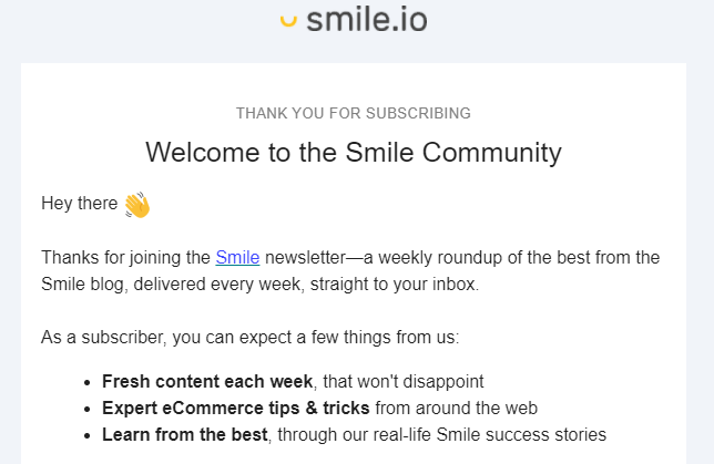 Smile newsletter first email telling customers what to expect