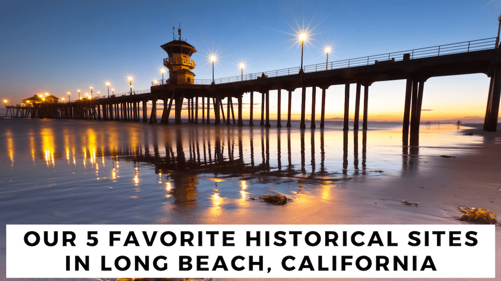Historical Sites In Long Beach