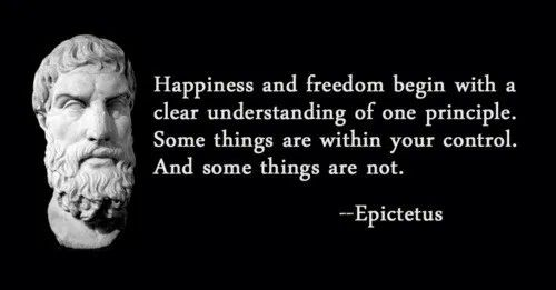 Stoicism quote by Epictetus - Happiness and freedom begin with a clear understanding of one principle. Some things are within your control. And some things are not.