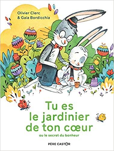 Conte pour enfants, CNV enfant, CNV, communication non violence, le bonheur, expliquer le bonheur aux enfants, Olivier Clerc, son jardin intérieur