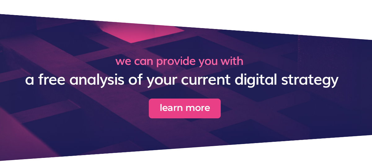 Call to action regarding a free analysis of your current digital strategy