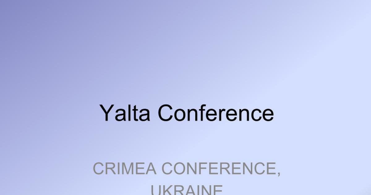Yalta Conference Google Slides