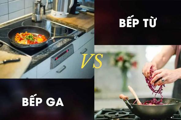 Nên chọn bếp từ hay chọn bếp ga?