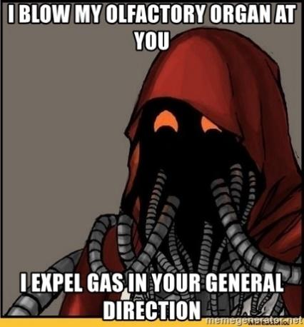 Warhammer 40k Tech Priest - I blow my olfactory organ at you I expel gas in your general direction