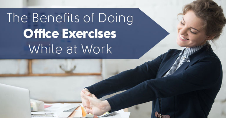 The Benefits of Doing Office Exercises While at Work