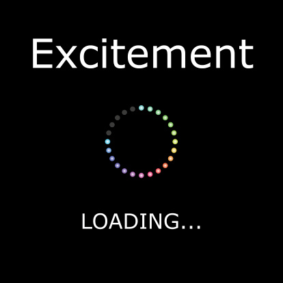 """Black square image with a colorful loading circle in the middle. The text reads """"Excitement Loading"""""""