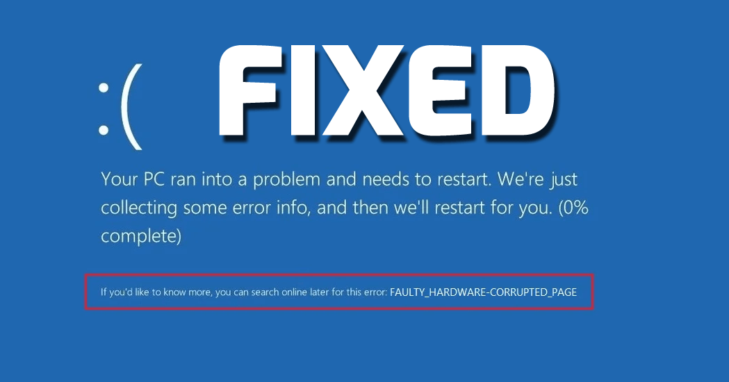 How To Fix FAULTY HARDWARE CORRUPTED PAGE Error On Windows 10?