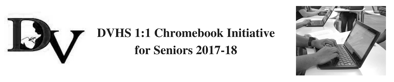 Announcing Our NewDVHS 1-1 Chromebook Inititativefor Seniors.png