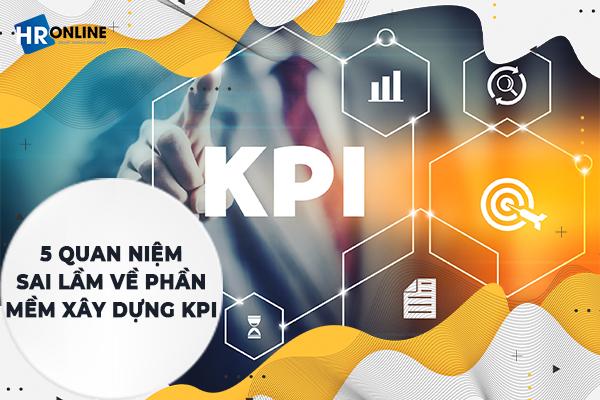 5 quan niệm sai lầm về phần mềm xây dựng KPI