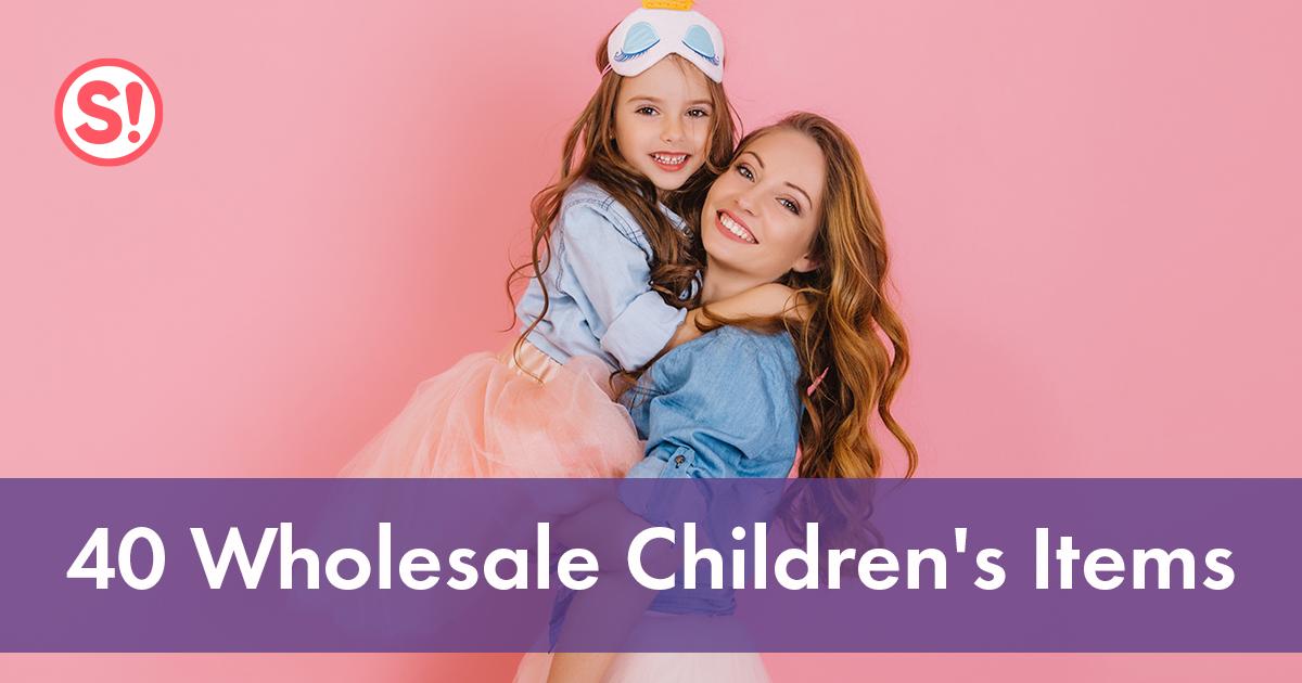 40 wholesale children's items