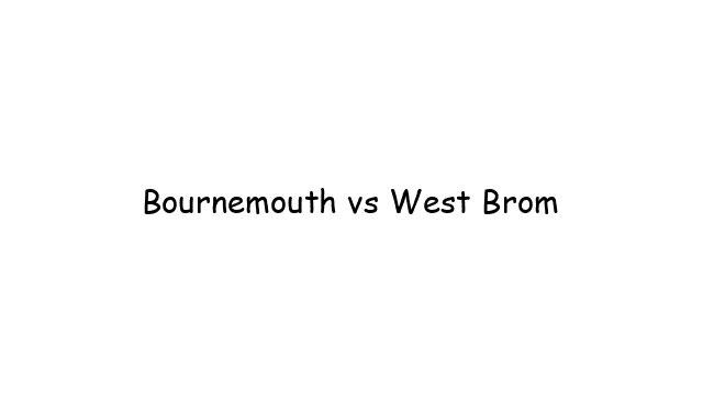 Bournemouth vs West Brom