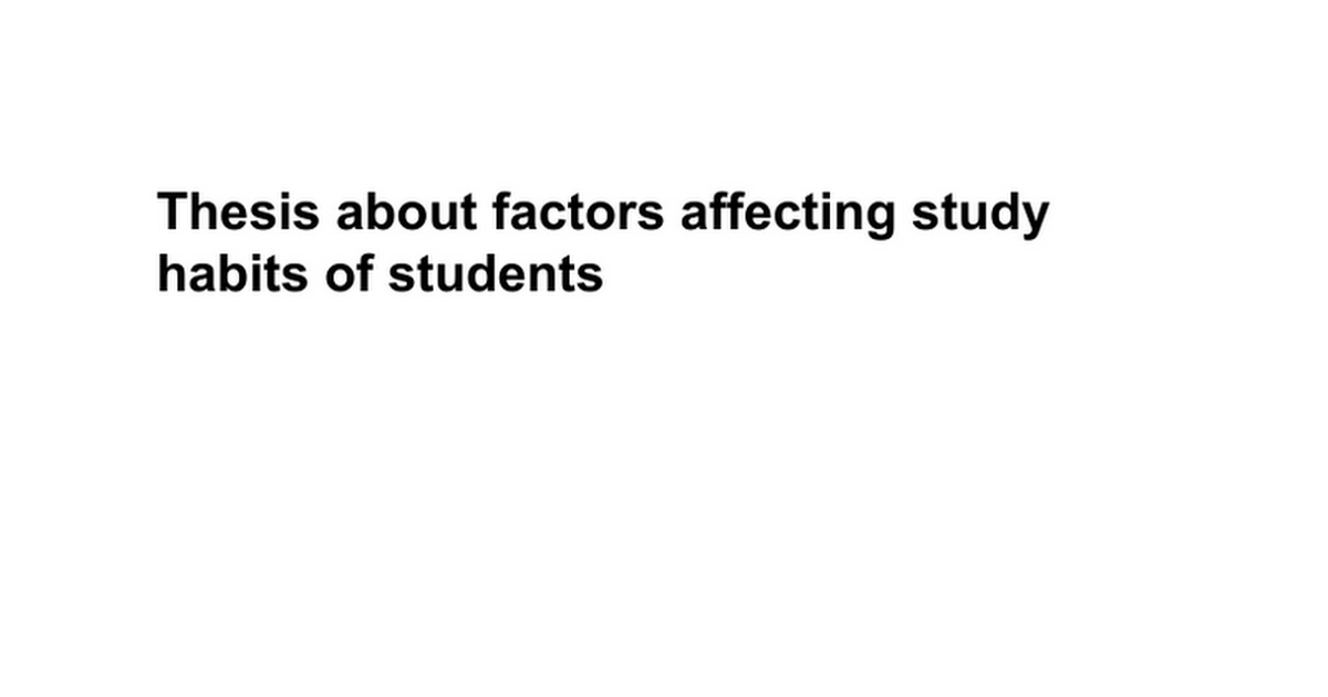thesis about factors affecting study habits of students google docs
