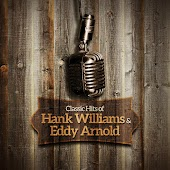 Classic Hits of Hank Williams & Eddy Arnold