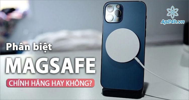 Nhận biết sạc MagSafe chính hãng Apple trên thị trường