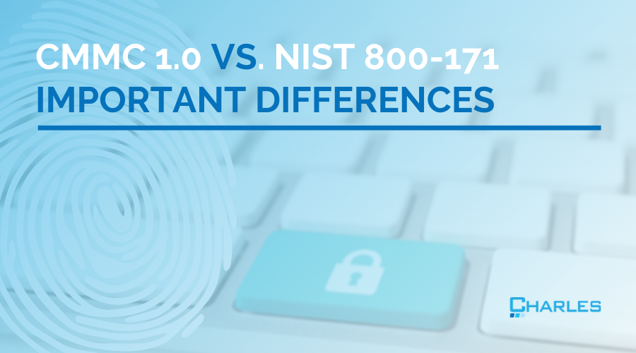 CMMC 1.0 vs. NIST 800-171: Important Differences
