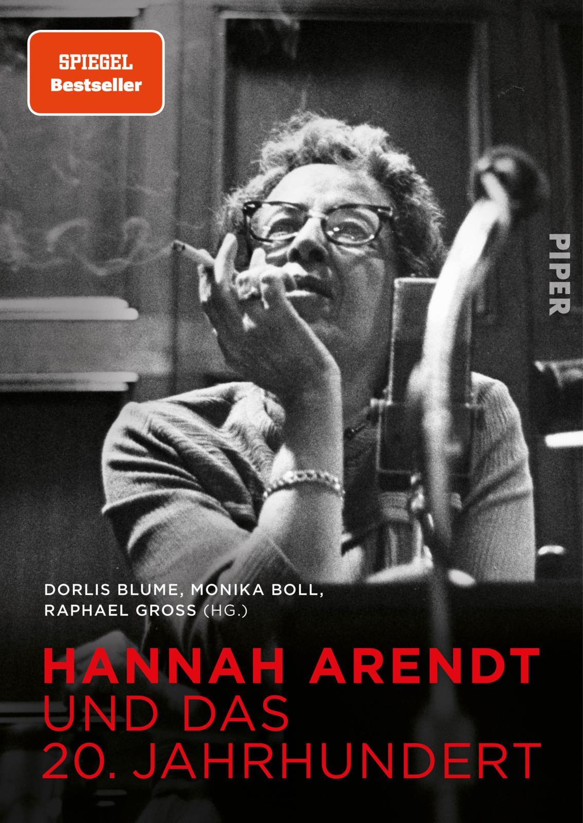 Doris Blume Monika Boll, Raphael Gross Hannah Arendt und das 20. Jahrhundert