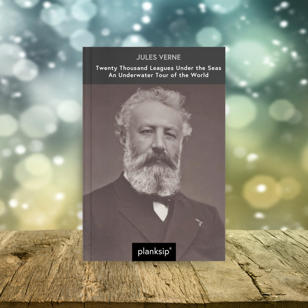 Twenty Thousand Leagues Under the Sea by Jules Verne (1828-1905). Published by planksip®