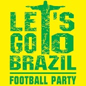 Let's go to Brazil - Football Party