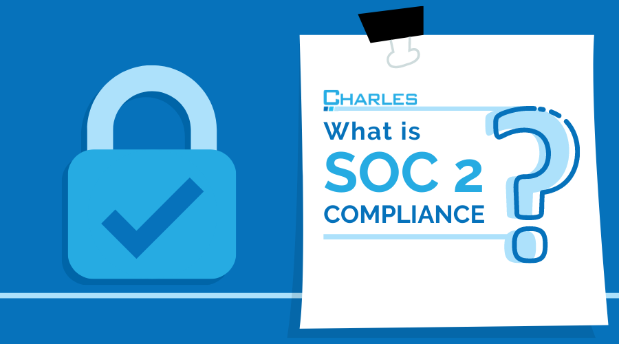 What Is SOC 2 Compliance And Why Is It Important For Your Business?