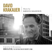 "David Krakauer Plays Gréco Casadesus (Inspired by the Documentary ""Annihilation, the Destruction of Europe's Jews"")"