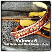 Volume 8 - Soft Lights And Hard Country Music