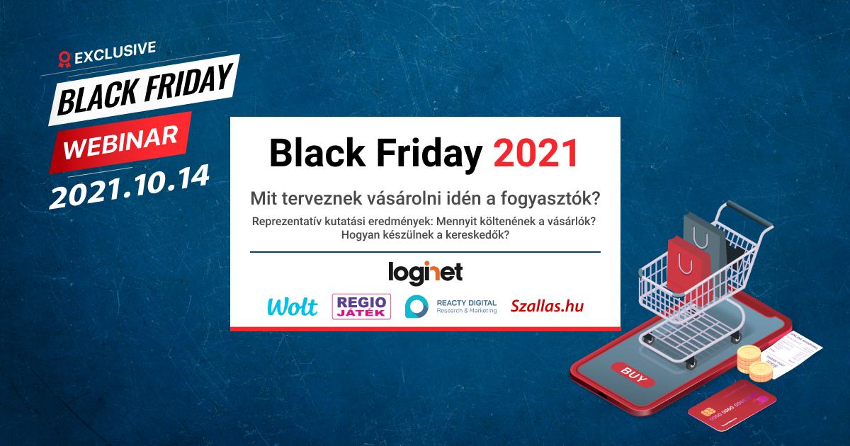 Black Friday 2021: Mit terveznek vásárolni idén a fogyasztók? - Exkluzív Black Friday rendezvény online vagy személyes részvétellel