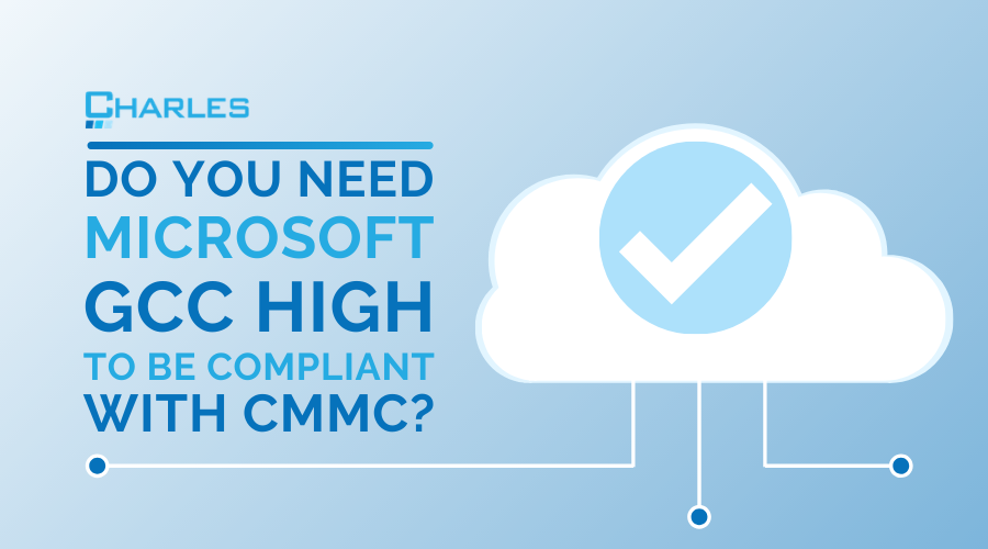 Do You Need GCC High to Be CMMC DoD Compliant?
