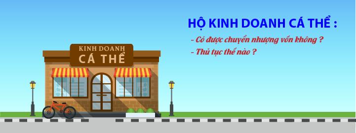 C:\Users\hp\Desktop\ho-kinh-doanh-ca-the-co-duoc-chuyen-nhuong-von-khong.png