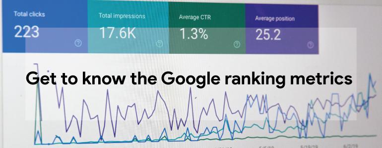 know the Google ranking metrics