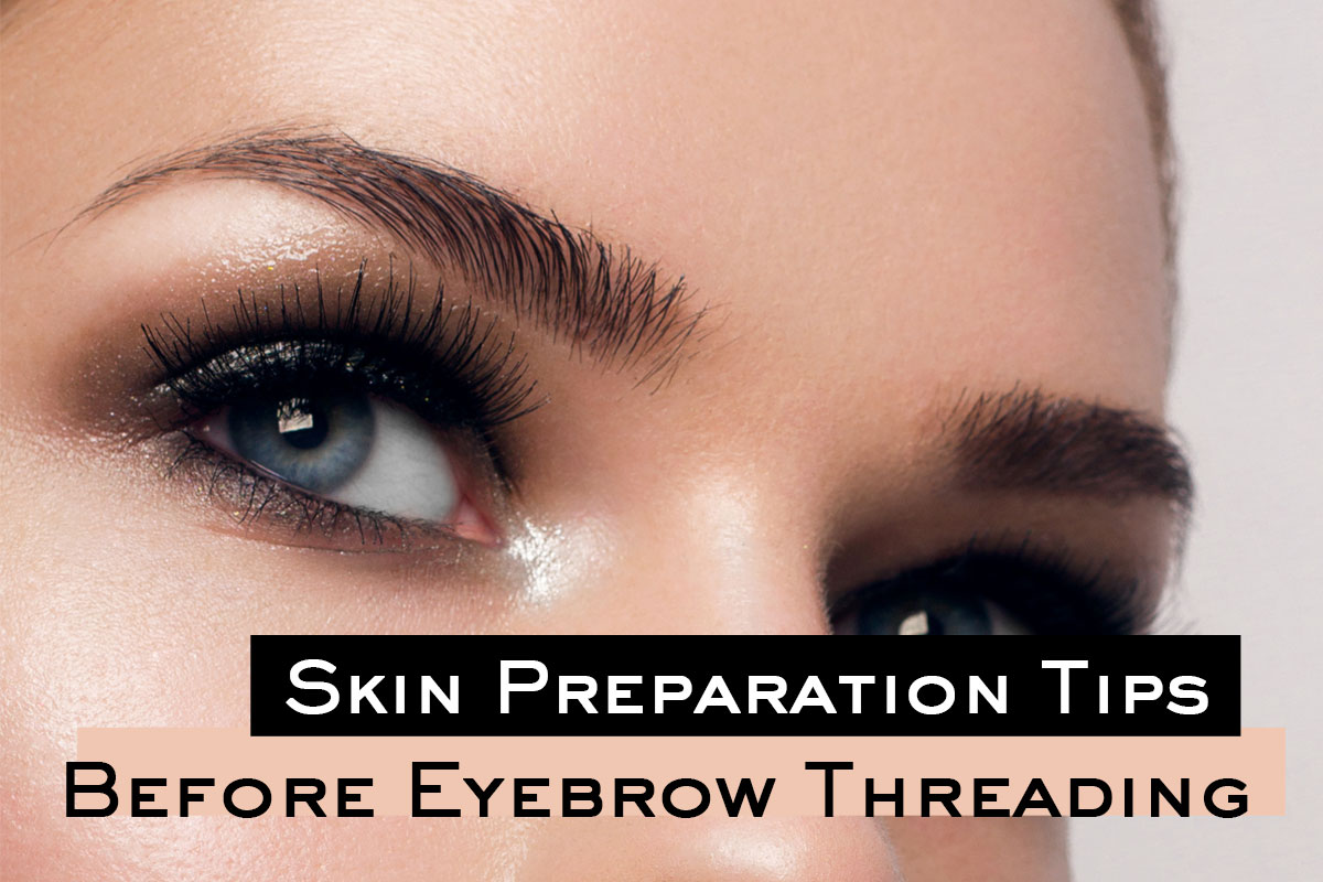 Preparations Before Eyebrow Threading