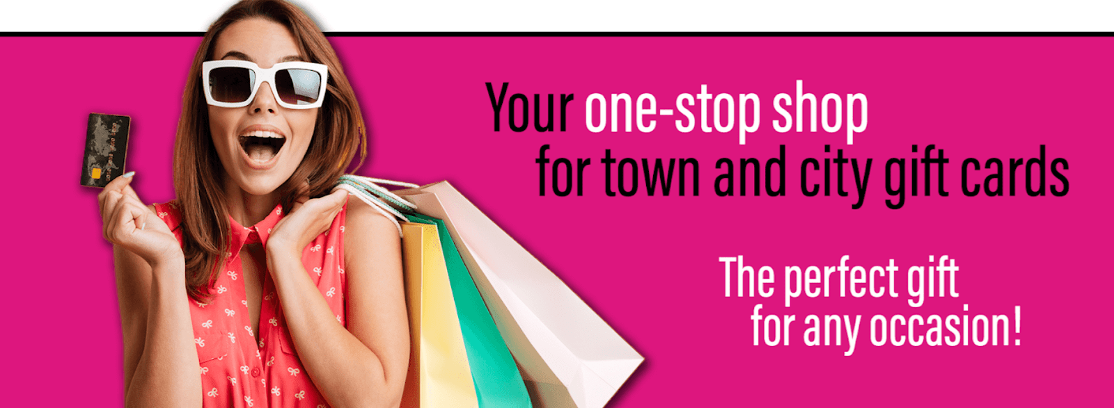 "A happy shopper in front of a pink background. Text reads ""Your one-stop shop for town and city gift cards. The perfect gift for any occasion!"""