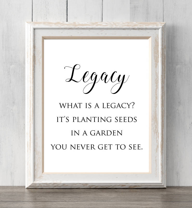 Image result for legacy what is a legacy its planting seeds in a garden