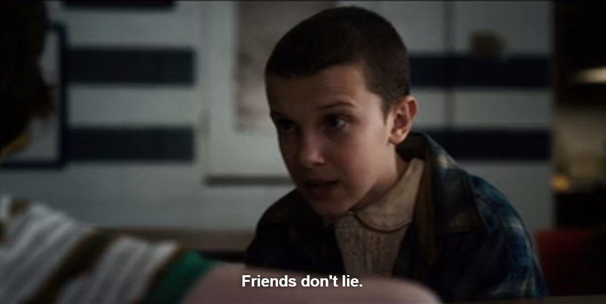Friends don't lie in Stranger Things