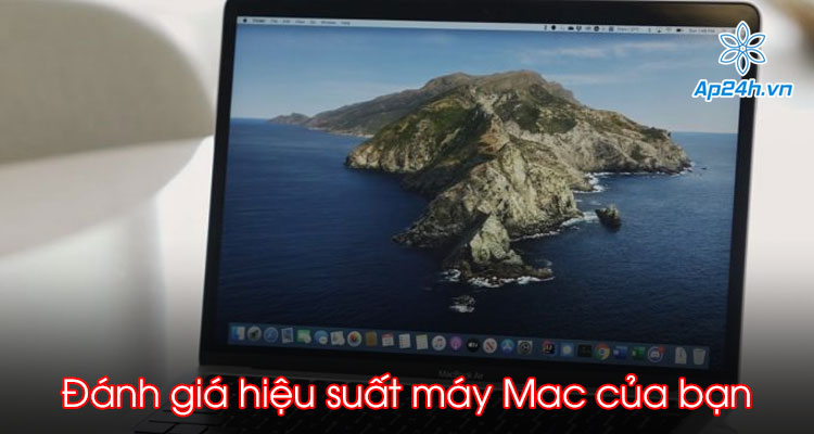 đánh giá hiệu suất máy Mac