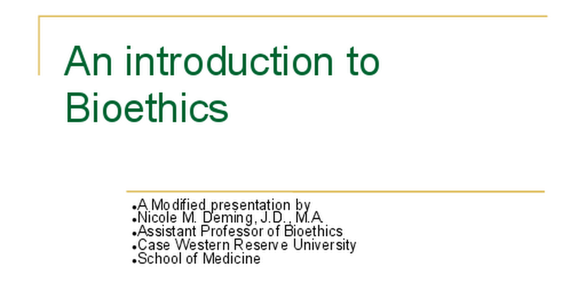 introduction to bioethics Bioethics, born out of the n i troducon ti to bioethics and ethical decision making 34 chapter 2 introduction to bioethics and ethical decision making.