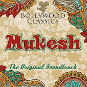 Bollywood Classics - Mukesh (The Original Soundtrack)