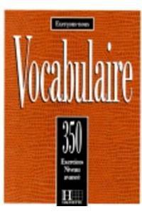 Vocabulaire 350 Exercices Textes Et Glossaires Niveau Avance