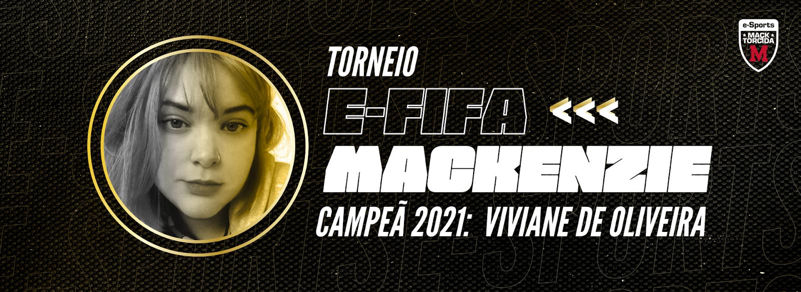 """A capa da notícia mostra a foto da Campeã Viviane na lateral esquerda. No meio, está escrito """"Torneio E-fifa Mackenzie Campeã 2021: Viviane de Oliveira"""""""
