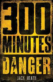 Image result for 300 Minutes of danger jack heath