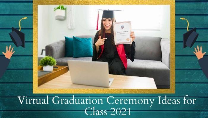 Virtual Graduation Ceremony Ideas for Class 2021.jpg