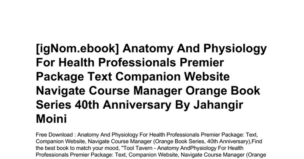 anatomy-and-physiology-for-health-professionals-premier-package-text ...