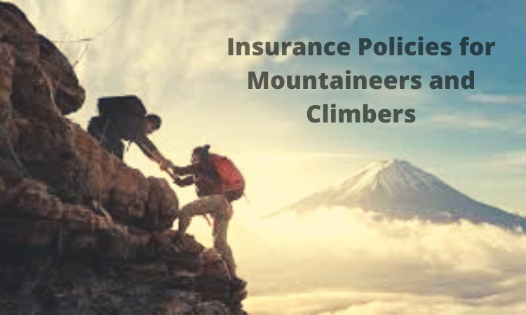 Must-Have Insurance Policies for Mountaineers and Climbers
