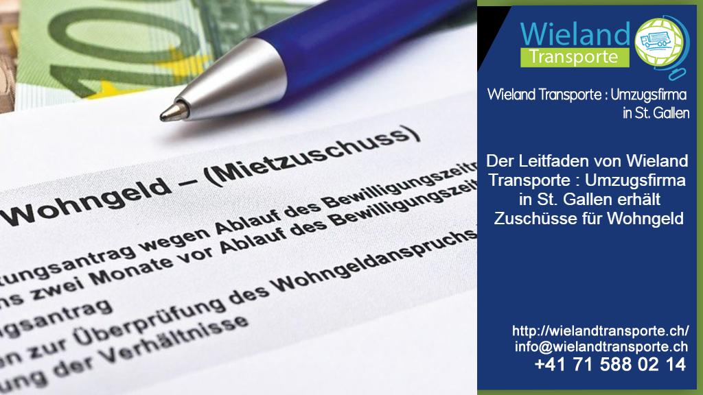 Der Leitfaden von Wieland Transporte : Umzugsfirma in St. Gallen erhält Zuschüsse für Wohngeld