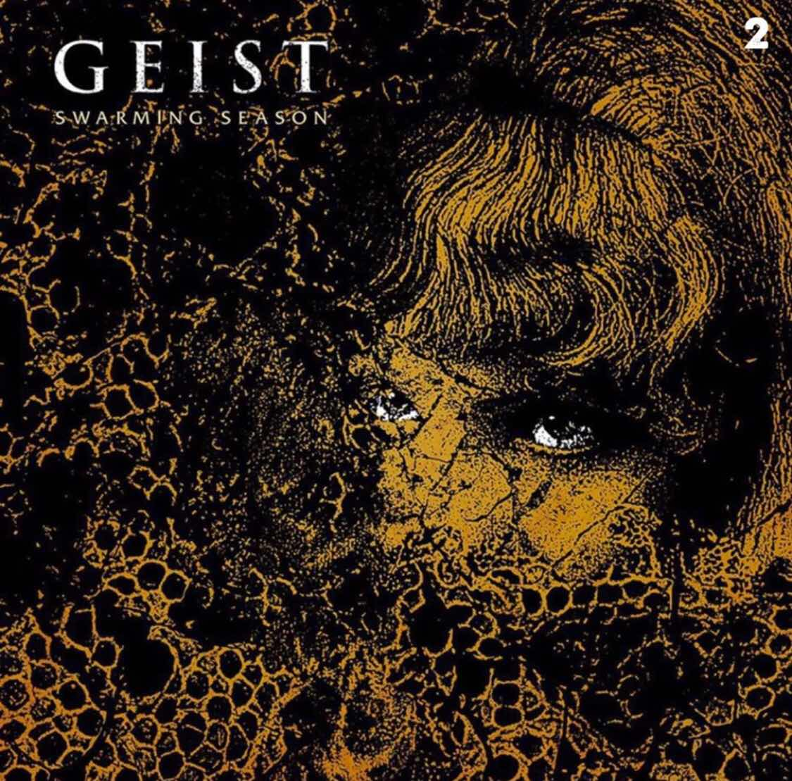 "Geist ""Swarming Season"""